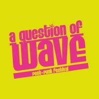 A question of Wave : un nouveau festival à Antoing !