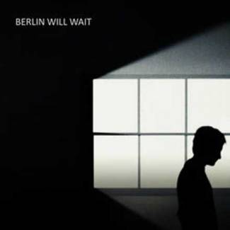 Berlin Will Wait (single)